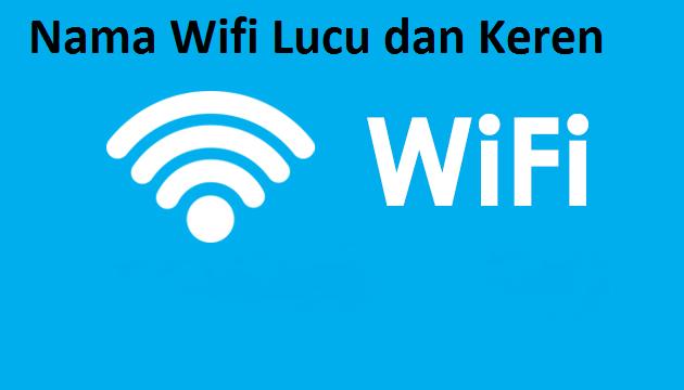 Nama Wifi Lucu dan Keren