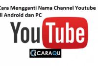 Cara Mengganti Nama Channel Youtube di Android dan PC