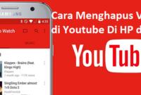 Cara Menghapus Video di Youtube Di HP dan PC