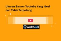 Ukuran Banner Youtube Yang Ideal dan Tidak Terpotong