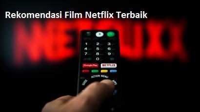 Rekomendasi Film Netflix Terbaik