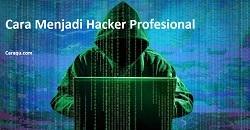 Cara Menjadi Hacker Profesional