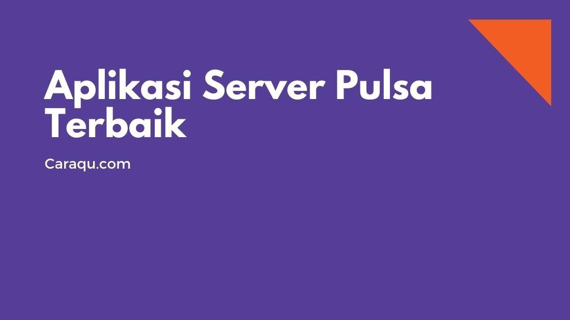 Aplikasi Server Pulsa Terbaik