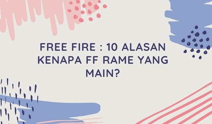 Free Fire : 10 Alasan Kenapa FF Rame yang Main?