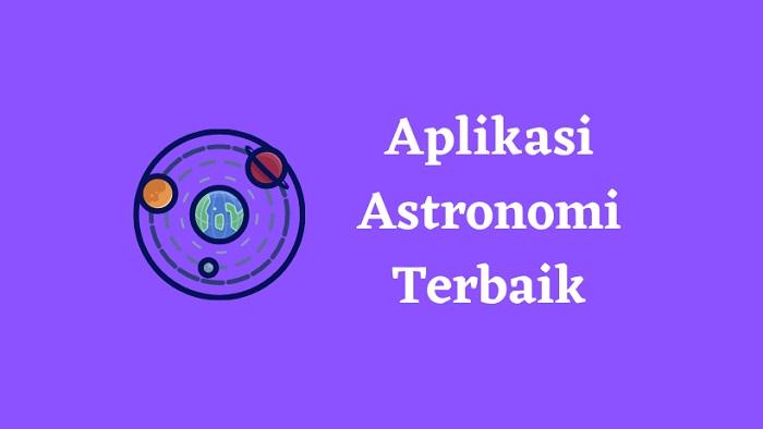 Aplikasi Astronomi Terbaik
