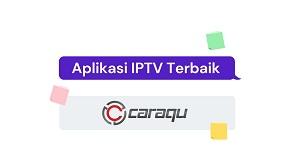 Aplikasi IPTV Terbaik