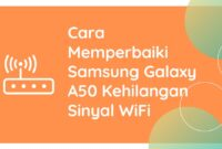 Cara Memperbaiki Samsung Galaxy A50 Kehilangan Sinyal WiFi
