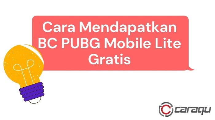 Cara Mendapatkan BC PUBG Mobile Lite Gratis 2021