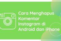 Cara Menghapus Komentar Instagram di Android dan iPhone