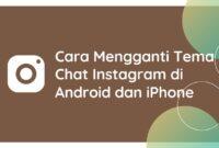 Cara Mengganti Tema Chat Instagram di Android dan iPhone