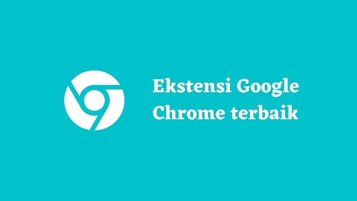 Ekstensi Google Chrome terbaik
