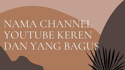 Nama Channel Youtube Keren dan Yang Bagus