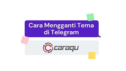 cara mengganti tema di telegram