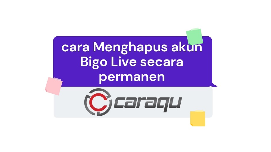 4 Cara Menghapus Akun Bigo Live Secara Permanen Caraqu