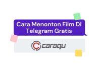 Cara Menonton Film Di Telegram Gratis