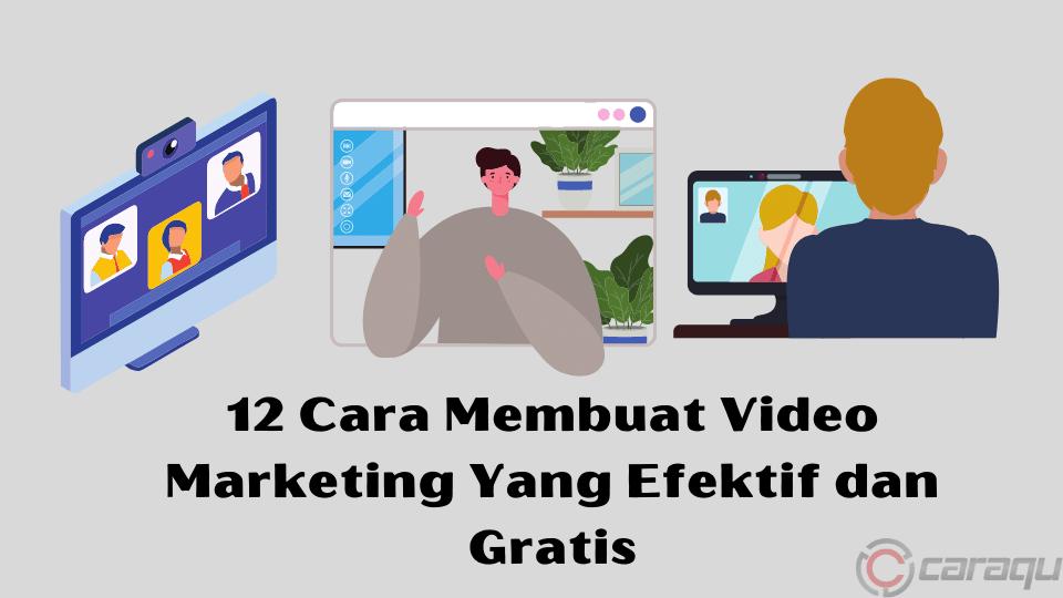 Cara Membuat Video Marketing Yang Efektif dan Gratis