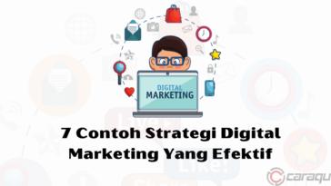7 Contoh Strategi Digital Marketing Yang Efektif