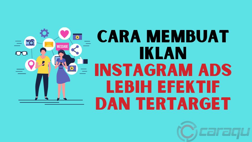 Cara Membuat Iklan Instagram ADS Lebih Efektif dan Tertarget