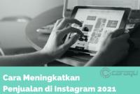 Cara Meningkatkan Penjualan di Instagram 2021