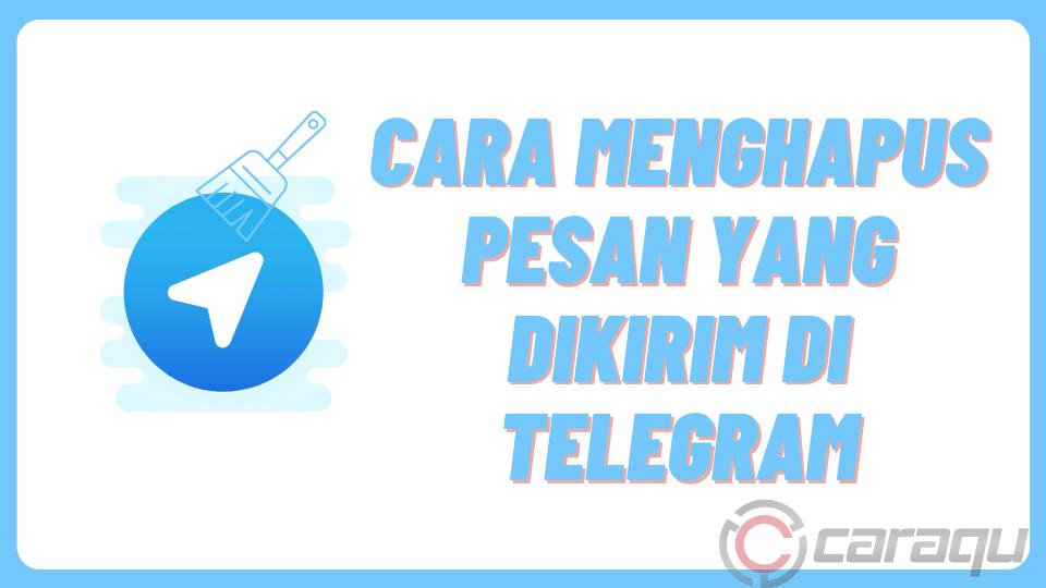 Cara Menghapus Pesan yang Dikirim di Telegram