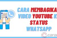 Cara Membagikan Video Youtube Ke Status WhatsApp
