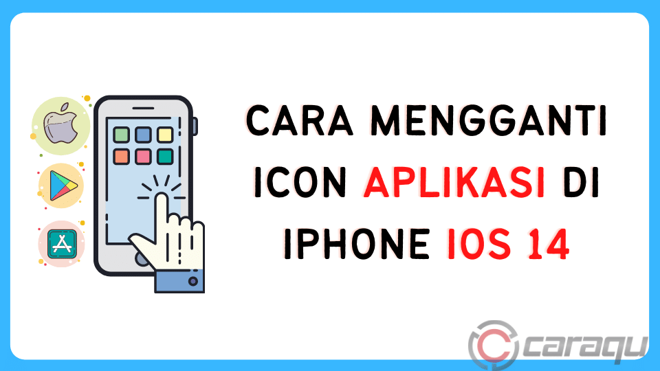 Cara Mengganti Icon Aplikasi di iPhone iOS 14