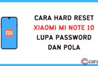 Cara Hard Reset Xiaomi Mi Note 10