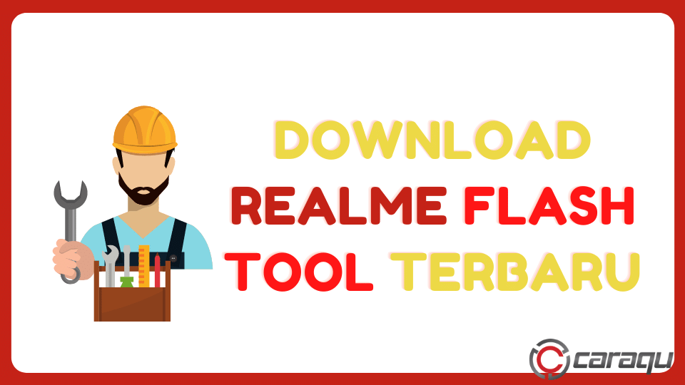 Download Realme Flash Tool Terbaru