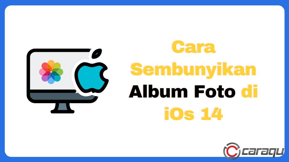Cara Sembunyikan Album Foto di iOs 14