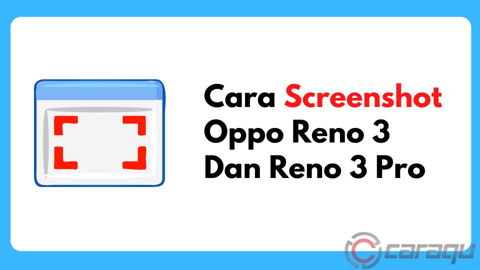Cara Screenshot Oppo Reno 3 Dan Reno 3 Pro