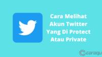 Cara Melihat Akun Twitter Yang Di Protect Atau Private