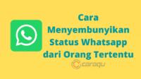 Cara Menyembunyikan Status Whatsapp dari Orang Tertentu