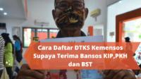 Cara Daftar DTKS Kemensos Supaya Terima Bansos KIP,PKH dan BST