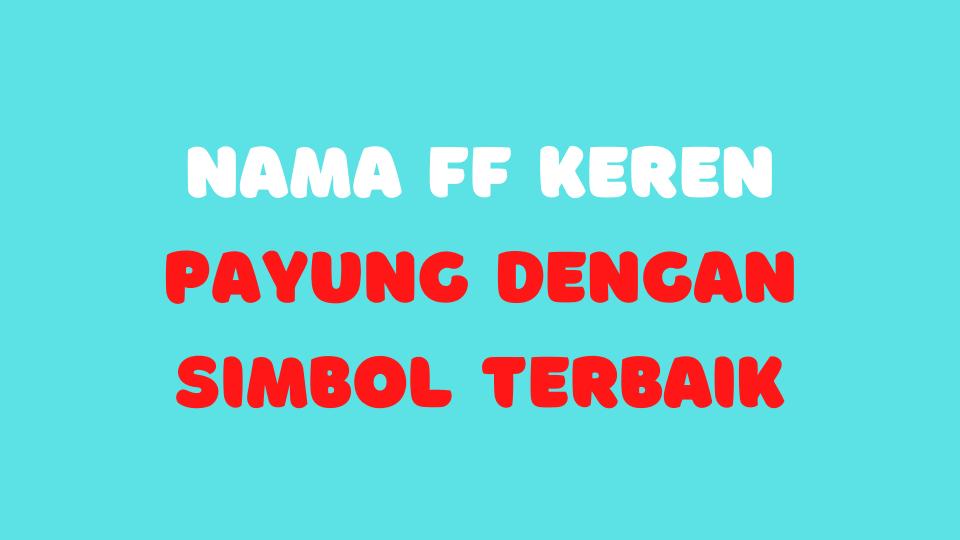 Nama FF Keren Payung Dengan Simbol Terbaik