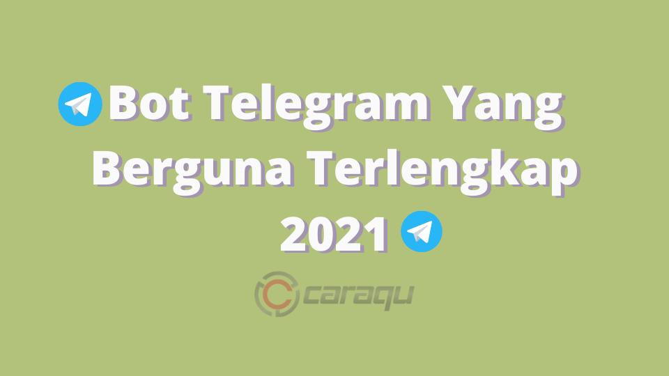 Bot Telegram Yang Berguna Terlengkap 2021