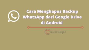 Cara Menghapus Backup WhatsApp dari Google Drive di Android