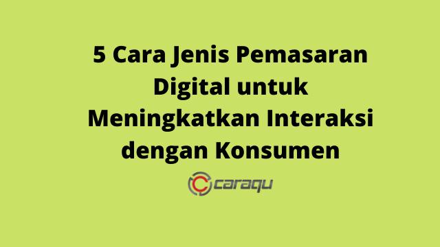 Dalam artikel baru ini, kami membagikan kepada Anda 5 cara jenis pemasaran digital yang disusun oleh Caraqu yang menciptakan kesadaran dan menciptakan kesadaran merek.