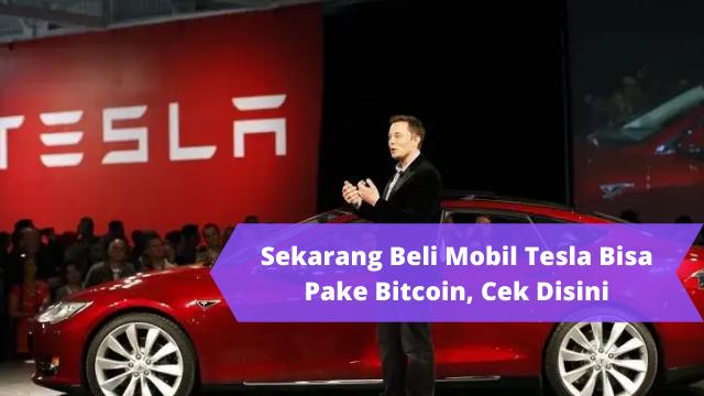 Mobil Tesla Bisa Diambil Dengan Bitcon