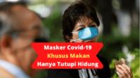 Masker Model Baru! Ahli Buat Masker Covid-19 Khusus Makan, Hanya Tutupi Hidung