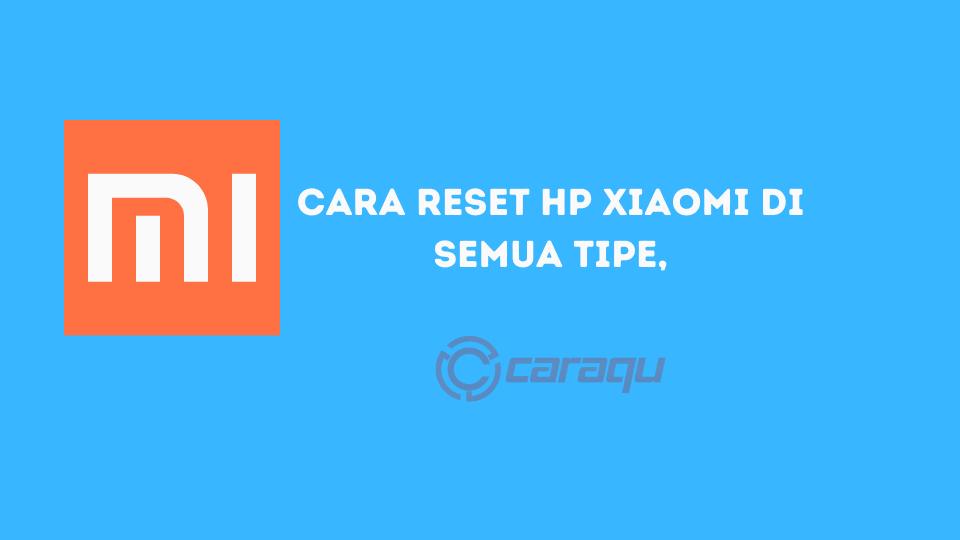 Cara Reset Hp Xiaomi Di Semua Tipe