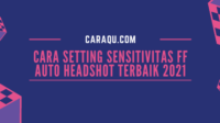 Cara Setting Sensitivitas FF Auto Headshot Terbaik 2021