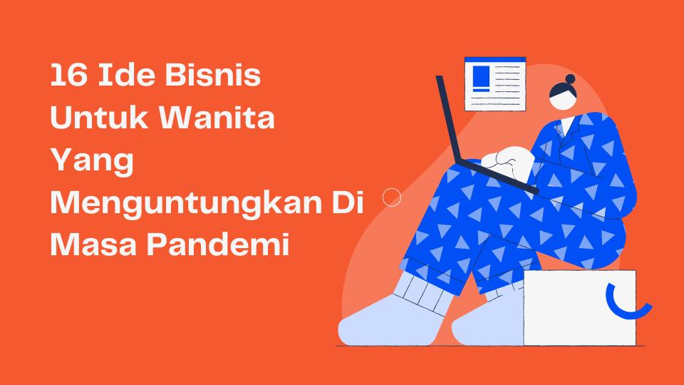 16 Ide Bisnis Untuk Wanita Yang Menguntungkan