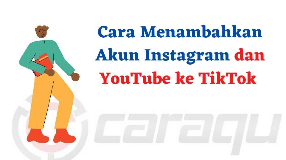 Cara Menambahkan Akun Instagram dan YouTube ke TikTok
