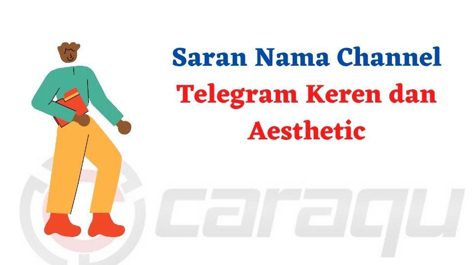Saran Nama Channel Telegram Keren dan Aesthetic