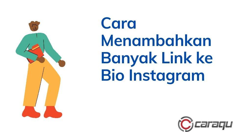 Cara Menambahkan Banyak Link ke Bio Instagram