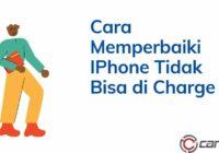 Cara Memperbaiki IPhone Tidak Bisa di Charge