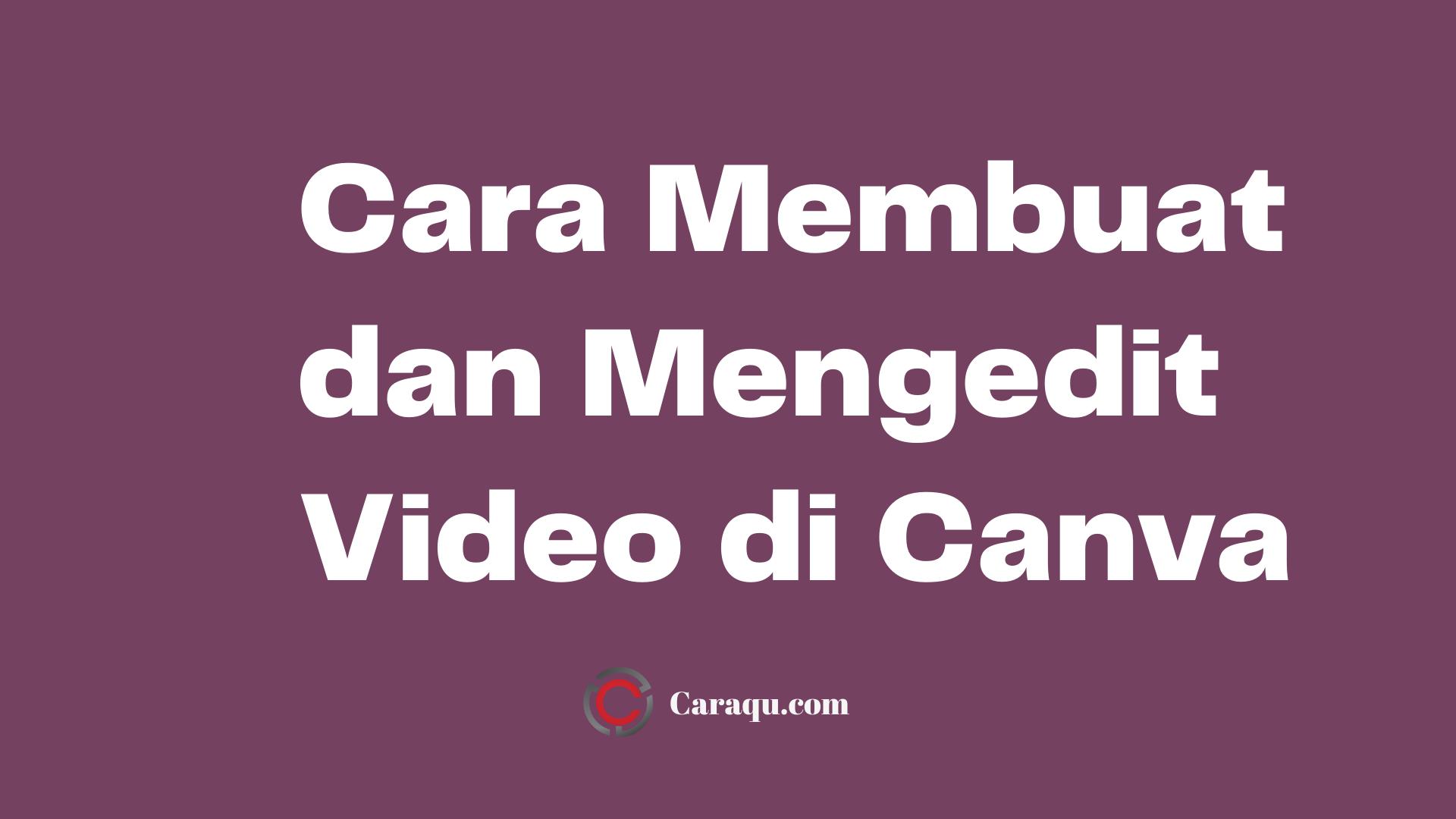 Cara Membuat dan Mengedit Video di Canva