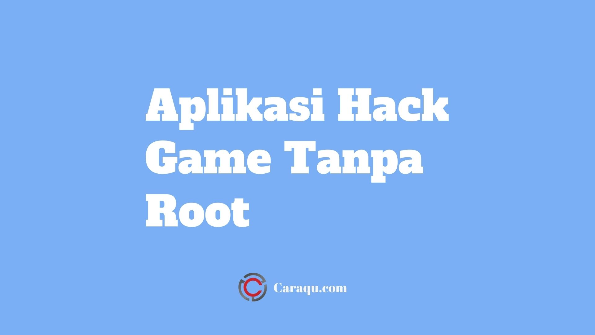 Aplikasi Hack Game Tanpa Root
