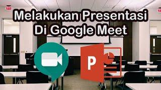 Cara Menampilkan PPT Power Point di Google Meet